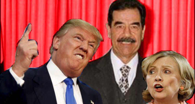 Trump, Saddam & Hillary