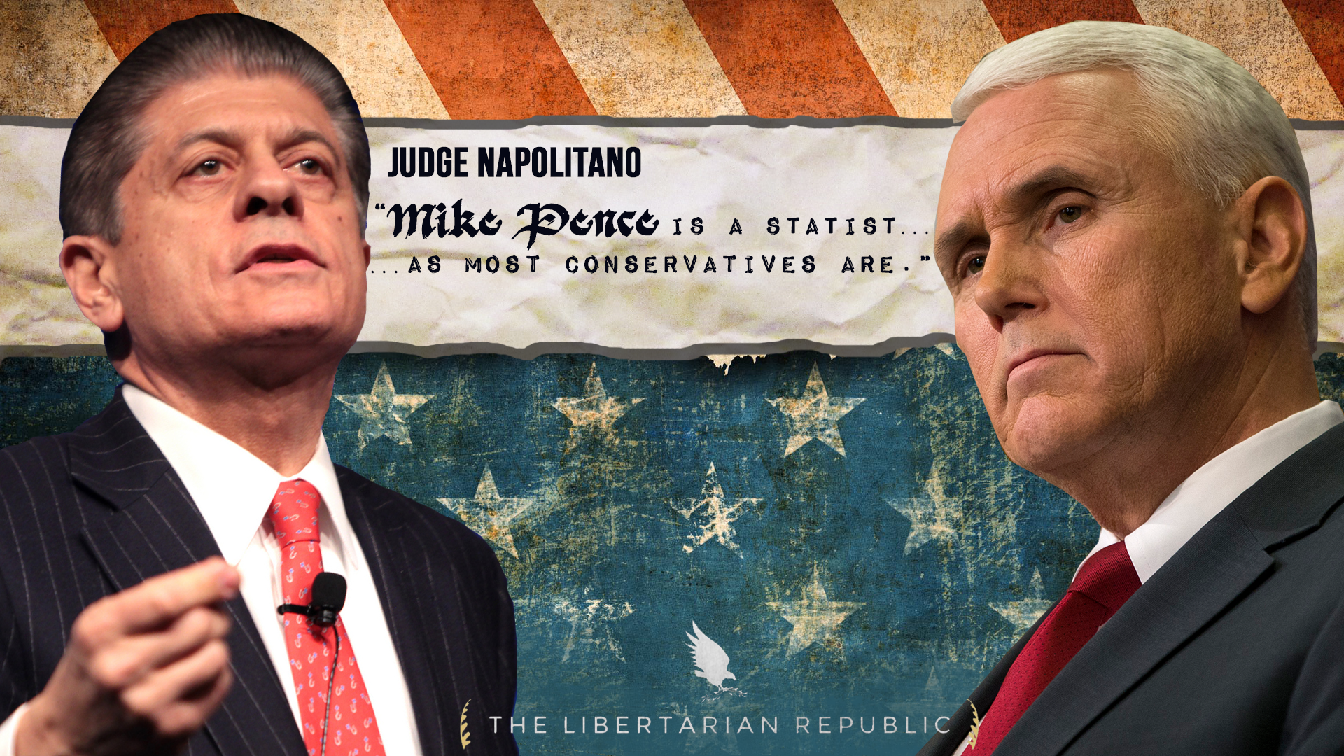 """Judge Napolitano: Mike Pence is a Statist — """"As Most Conservatives Are"""""""
