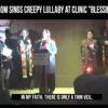Watch Woman Sing Creepy Lullaby To Baby She Aborted As A Blessing On Abortion Clinic